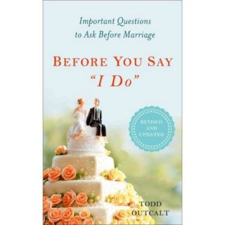 """Before You Say """"I Do"""": Important Questions to Ask Before Marriage"""