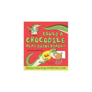 Could a Crocodile Play Basketball?An (Hardcover)