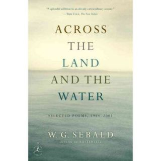 Across the Land and the Water: Selected Poems, 1964 2001