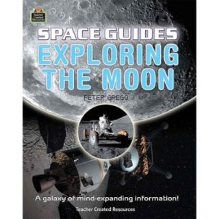 Teacher Created Resources Space Guides: Exploring The Moon Education Printed Book   Book   32 Pages (tcr 8270)