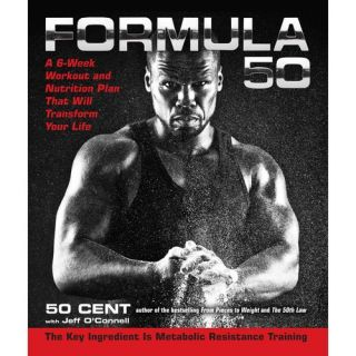Formula 50: A 6 Week Workout and Nutrition Plan That Will Transform Your Life