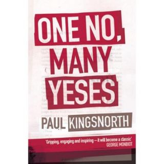 One No, Many Yeses: A Journey to the Heart of the Global Resistance Movement