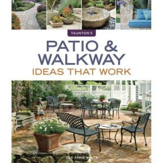 Patio and Walkway Ideas That Work 9781600854835