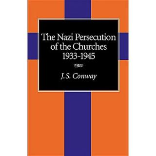 The Nazi Persecution of the Churches, 1933 1945