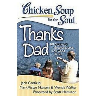 Chicken Soup for the Soul Thanks Dad ( Chicken Soup for the Soul